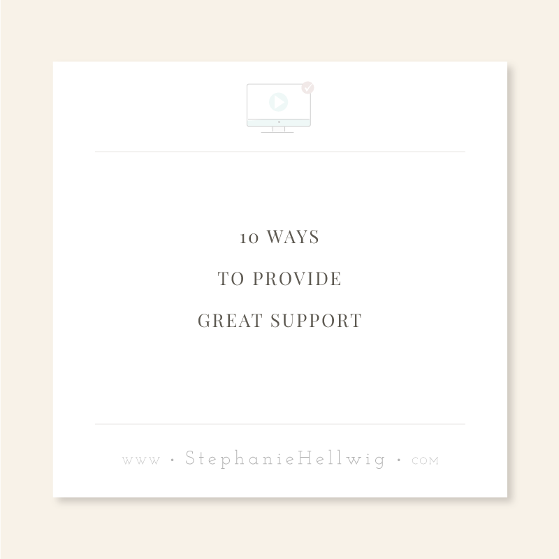 10 Ways to Provide Great Support - stephaniehellwig