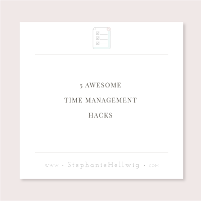 5 Awesome Time Management Hacks
